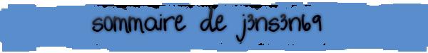 J3NS3N69.SKAii____________Article N°2__________SOMMAIRE DE J3NS3N69 ___________________Déco / Bannière / Peax / Image Texte  / Gif Vidéo  /  Coup de ♥