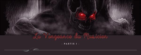 Two-Shot : La vengeance du musicien -Partie 1-