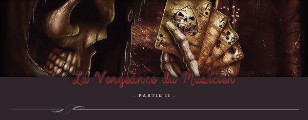 Two-Shot : La vengeance du musicien -Partie 2-