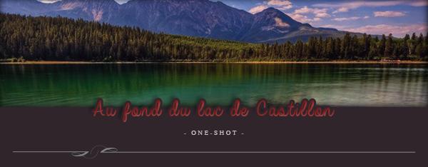One-Shot : Au fond du lac de Castillon