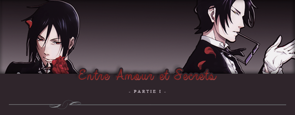 Three-Shot : Entre amour et secrets -Partie 1-