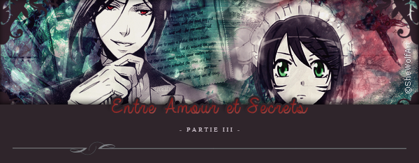 Three-Shot : Entre amour et secrets -Partie 3-
