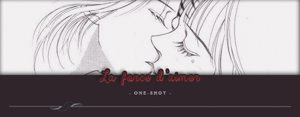 One-Shot : La force d'aimer