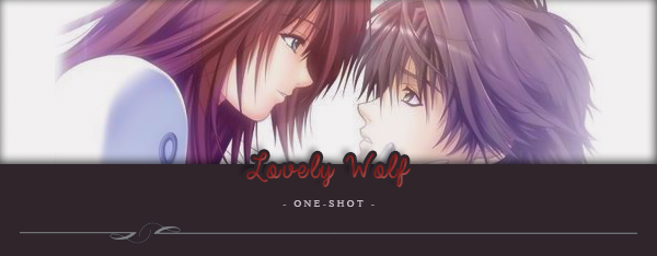 One-shot : Lovely Wolf