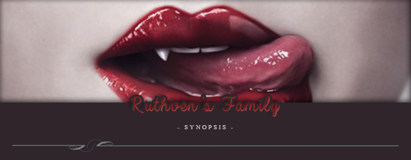 Ruthven's Family - Synopsis & Personnages