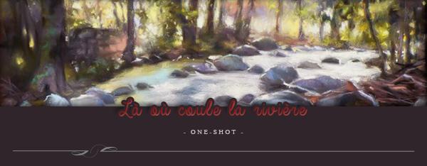One-Shot : Là où coule la rivière