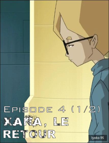 Episode 4. XANA, le Retour (1ère partie)