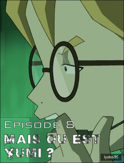 Episode 8. Mais où est Yumi ?