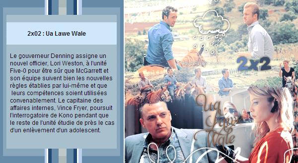 ∞ [Article 32//Séries]~Hawaii Five-0~2x02 : Ua Lawe Wale