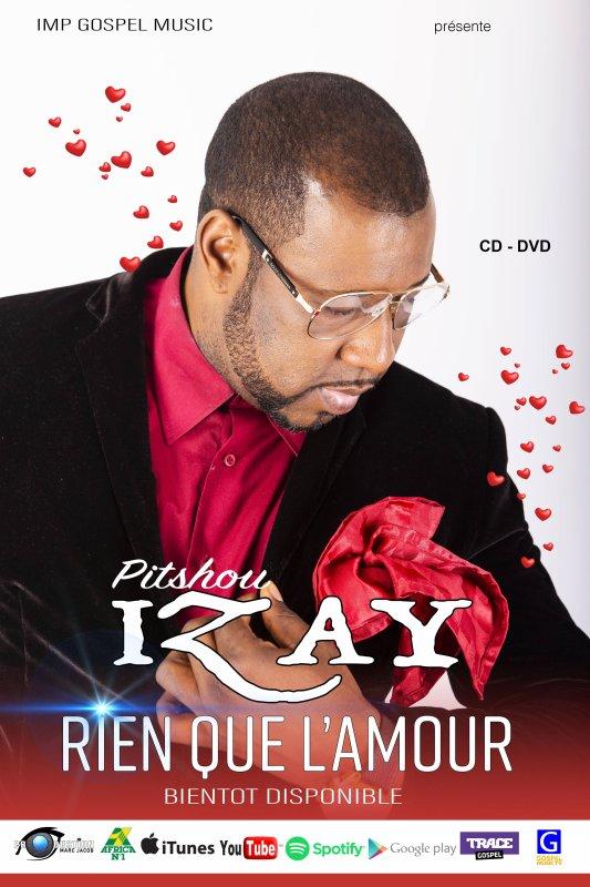 Nouvel album RIEN QUE L'AMOUR de FR.PITSHOU IZAY bientôt chez vous en CD et DVD.