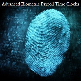 Use Biometric Time Clocks for Processing Payroll Meticulously