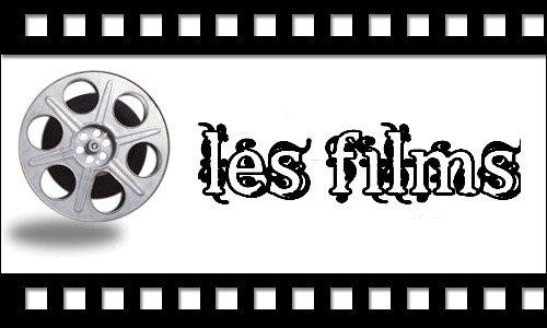 ♦ Les films ♦