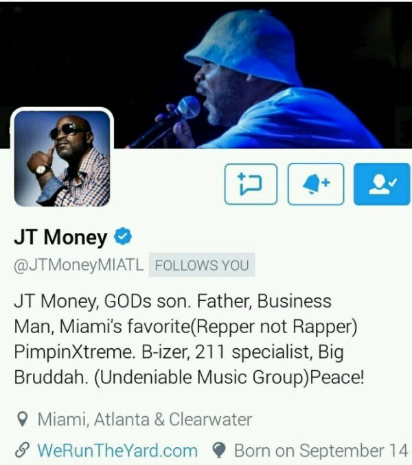 "JT Money... Miami, FL…Stand Up!! Lead artist 4 the hit  Group ""Poison Clan"" Thanks 4 following & Supporting #AlwaysGrindin  #Grrr  @YoungGifted3000"