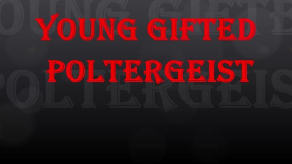 PROMO TRAILER... POLTERGEIST BY YOUNG GIFTED https://vimeo.com/295362397