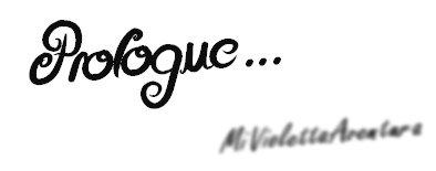 Prologue...