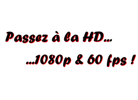 Article 11 - Filmer en 1080p & 60 FPS !