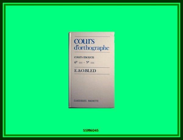 Livre d'Orthographe : Le Bled