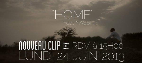 """Nouveau Clip à venir """"HOME FEAT. NASSI"""""""
