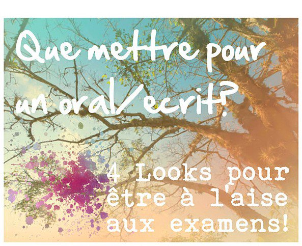 4 Looks pour les examens/bac,...