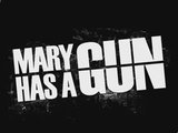 Mary Has A Gun Image!
