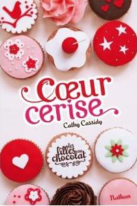 Coeur Cerise : Les filles au chocolat - Cathy Cassidy
