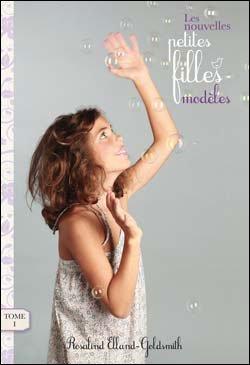 Les nouvelles petites filles modèles ( tome 1 ) de Rosalind Elland-GoldSmith