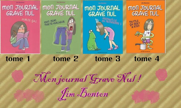 Mon Journal Grave Nul ( tome 1 à 4 ) de Jim Benton