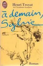A demain, Sylvie de Henri Troyat