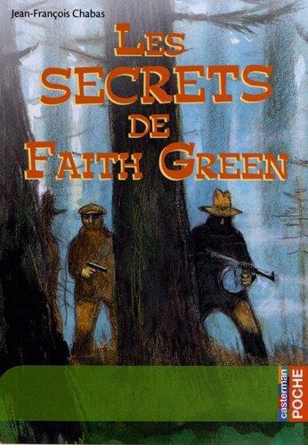 Les secrets de Faith Green - Jean-François Chabas