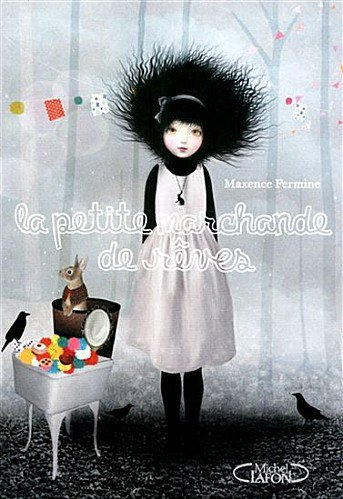 La petite marchande de rêve - Maxence Fermine