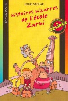 Histoires bizarres de l'école zarbi - Louis Sachar