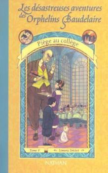 Les désastreuses aventures des orphelins Baudelaire ~ Lemony Snicket  (tome 5)