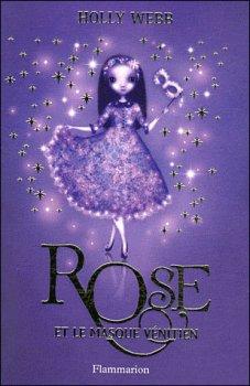Rose, tome 3 : Rose et le masque vénitien ~ Holly Webb