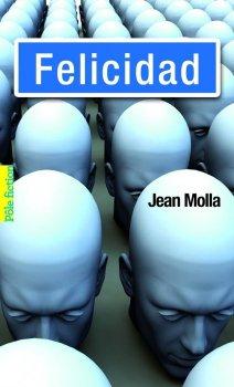 Felicidad ~ Jean Molla
