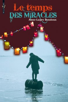 Le temps des miracles ~ Anne-Laure Bondoux