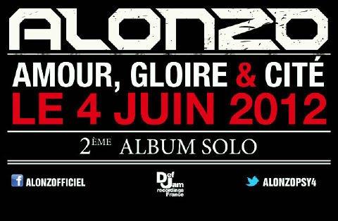 ALONZO - 2EME ALBUM SOLO AMOUR GLOIRE & CITE LE 4 JUIN DANS LES BACS !!