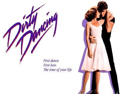 Dirty Dancing .