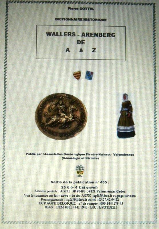La dernière parution de l'Association Généalogique Flandres Hainaut : Le Dictionnaire historique de Wallers Arenberg