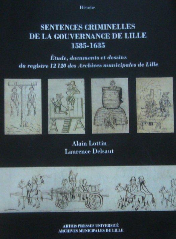 Sentences criminelles de la gouvernance de Lille 1585-1635