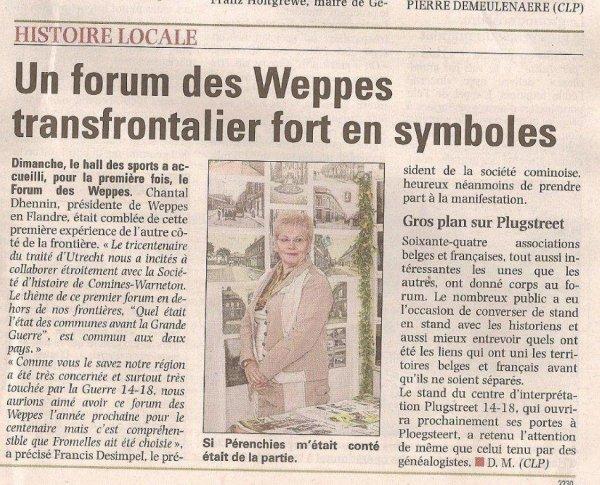 La Voix du Nord d'aujourd'hui est revenue sur le superbe forum des Weppes qui s'est déroulé dimanche dernier à Warneton Belgique, grande réussite due à la collaboration entre l'association Weppes en Flandre et la Société d'Histoire de Comines Warneton et de sa Région