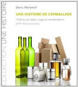 Une histoire de l'emballage en France du XVIII° siècle à nos jours