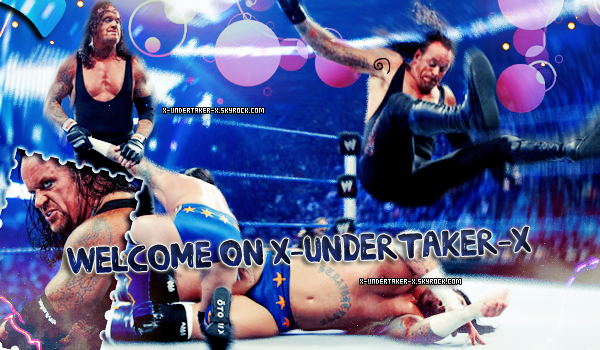 ✘The Source About Undertaker / Article Welcome / X-undertaker-X.skyrock.com