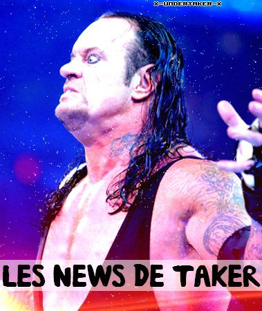 ✘The Source About Undertaker / Article : Ses News  / X-undertaker-X