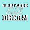 xNiiGHTMARE-OR-DREAMx
