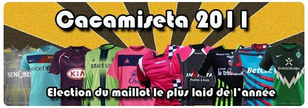Cacamiseta : élisez le maillot le plus moche de la saison 2010-2011 !
