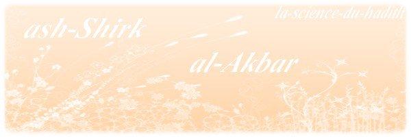 .●✿●.ash-Shirk al-Akbar (le polythéisme majeur).●✿●.