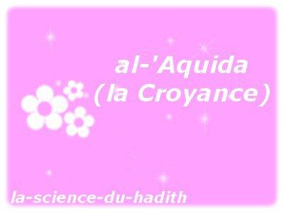 .●✿●.Règles générales concernant la Croyance (al 'Aquida).●✿●.