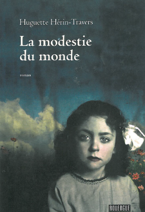 """La Modestie du Monde"" de Huguette Herin Travers (1)"