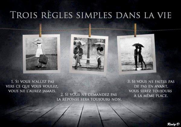Trois règles simples dans la vie !