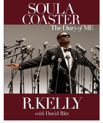 """Soula Coaster, The Diary Of Me"", La Biographie de R.Kelly Repoussée ..."
